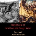 Handbook of Attrition and Siege Wars - Byron Farnsworth South
