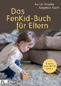 Das FenKid-Buch für Eltern - Astrid Draxler, Angelika Koch