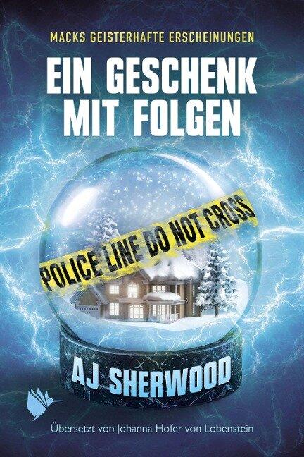 Ein Geschenk mit Folgen - Aj Sherwood, Johanna Hofer von Lobenstein