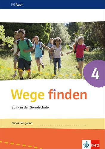 Wege finden Arbeitsheft 4. Ausgabe Sachsen, Sachsen-Anhalt und Thüringen ab 2017 -