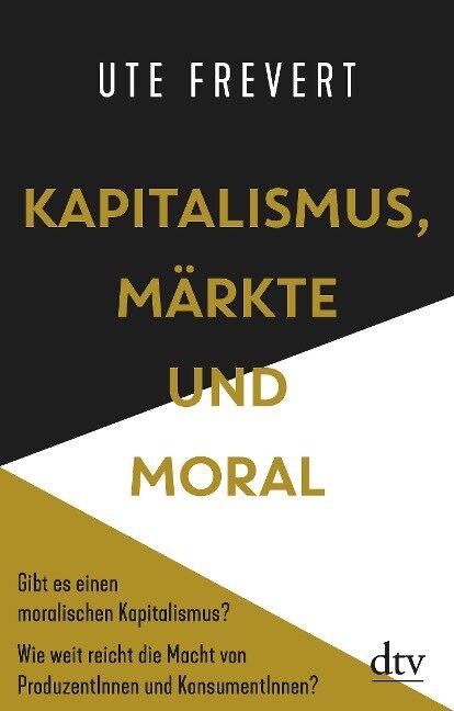 Kapitalismus, Märkte und Moral - Ute Frevert