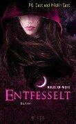 House of Night 11. Entfesselt - P. C. Cast, Kristin Cast