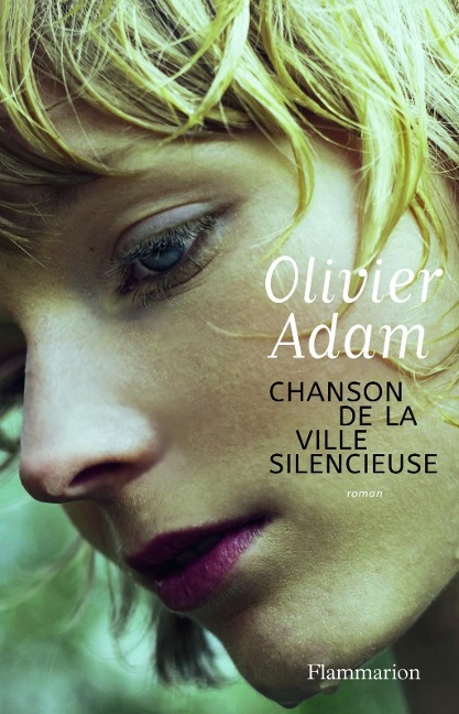 Chanson de la ville silencieuse - Olivier Adam