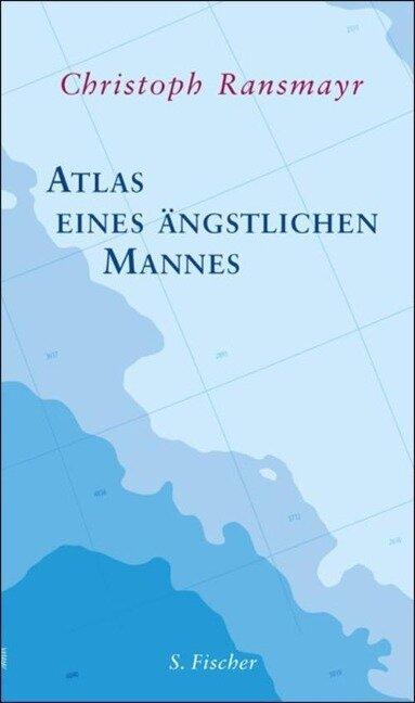Atlas eines ängstlichen Mannes - Christoph Ransmayr