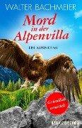 Mord in der Alpenvilla - Walter Bachmeier