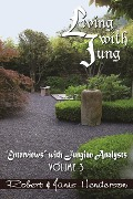 """Living with Jung, Volume 3: """"Enterviews"""" with Jungian Analysts - Janis Henderson, Robert Henderson"""