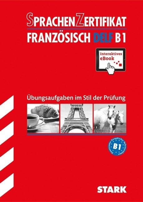 STARK Sprachenzertifikat - Französisch DELF B1 -