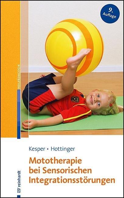 Mototherapie bei Sensorischen Integrationsstörungen - Gudrun Kesper, Cornelia Hottinger-Nickel