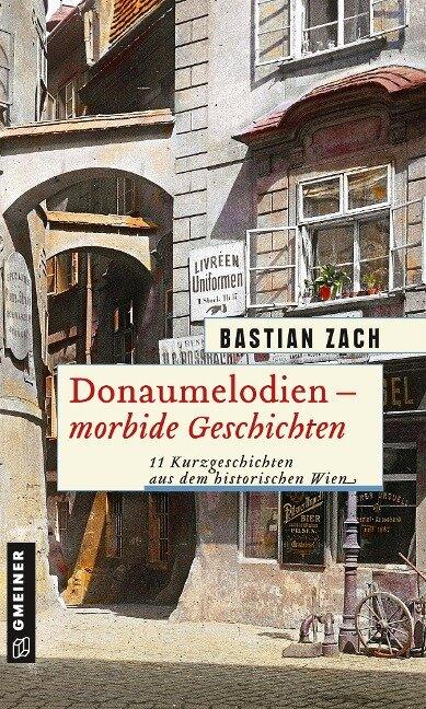 Donaumelodien - Morbide Geschichten - Bastian Zach