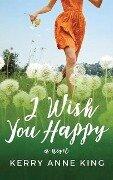 I Wish You Happy - Kerry Anne King