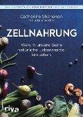 Zellnahrung - Catherine Shanahan