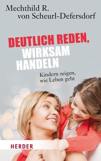 Deutlich reden - wirksam handeln - Mechthild R. von Scheurl-Defersdorf