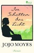 Im Schatten das Licht - Jojo Moyes