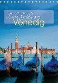 Liebe Grüße aus Venedig (Tischkalender 2018 DIN A5 hoch) Dieser erfolgreiche Kalender wurde dieses Jahr mit gleichen Bildern und aktualisiertem Kalendarium wiederveröffentlicht. - Martin Wasilewski