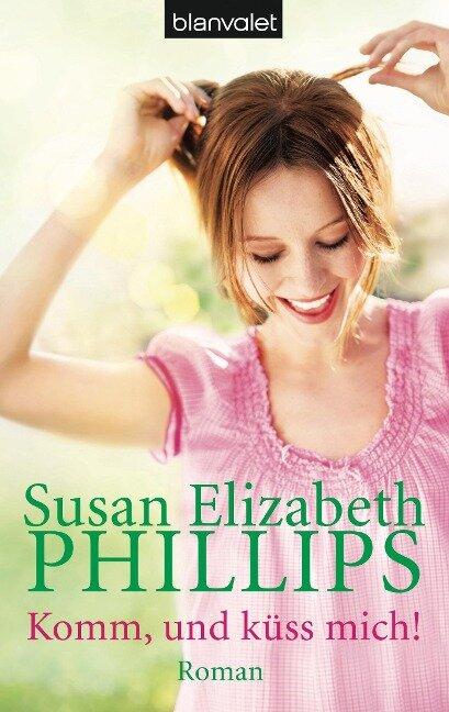 Komm, und küss mich! - Susan Elizabeth Phillips