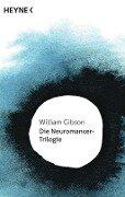 Die Neuromancer-Trilogie - William Gibson