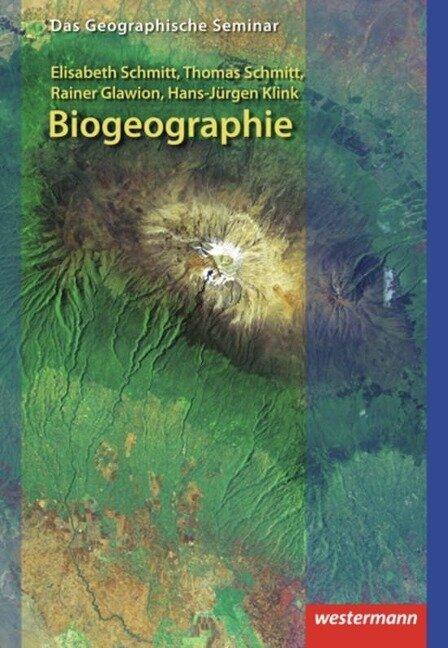 Biogeographie - Rainer Glawion, Hans-Jürgen Klink, Elisabeth Schmitt, Thomas Schmitt