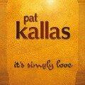It's Simply Love - Pat Kallas