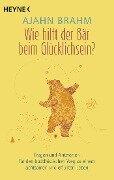 Wie hilft der Bär beim Glücklichsein? - Ajahn Brahm