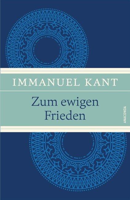 Zum ewigen Frieden - Immanuel Kant