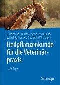 Heilpflanzenkunde für die Veterinärpraxis - Jürgen Reichling, Marijke Frater-Schröder, Reinhard Saller, Julika Fitzi-Rathgen, Rosa Gachnian-Mirtscheva