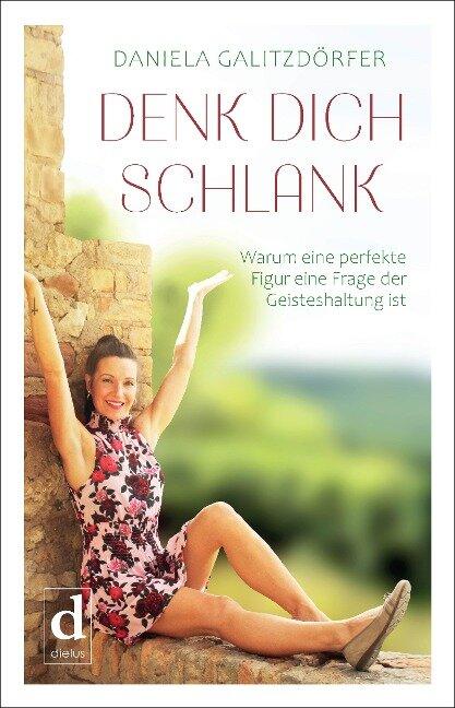 DENK DICH SCHLANK - Daniela Galitzdörfer