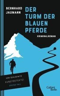 Der Turm der blauen Pferde - Bernhard Jaumann