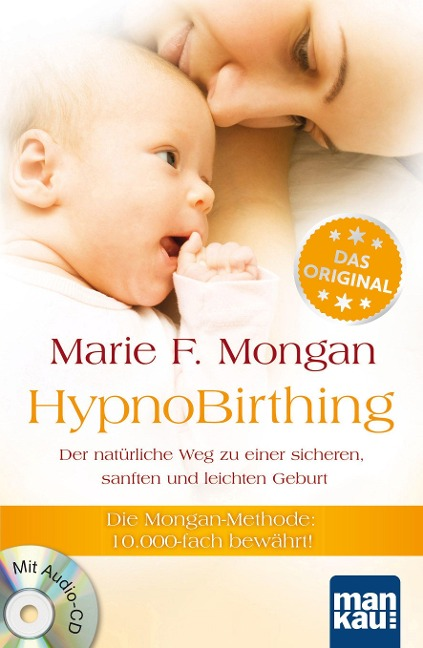 HypnoBirthing. Der natürliche Weg zu einer sicheren, sanften und leichten Geburt - Marie F Mongan