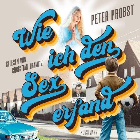 Wie ich den Sex erfand - Peter Probst