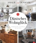 Amalie loves Denmark: Dänisches Wohnglück -