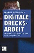 Digitale Drecksarbeit - Moritz Riesewieck