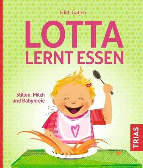 Lotta lernt essen - Edith Gätjen