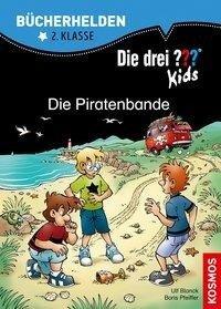 Die drei ??? Kids. Bücherhelden. Die Piratenbande (drei Fragezeichen) - Boris Pfeiffer, Ulf Blanck