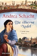 Die silberne Nadel - Andrea Schacht