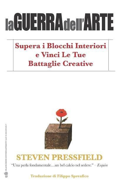 La Guerra Dell'arte: Supera I Blocchi Interiori E Vinci Le Tue Battaglie Creative - Steven Pressfield