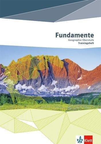 Fundamente Geographie Oberstufe. Klausur- und Abiturtraining -