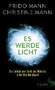 Es werde Licht - Frido Mann, Christine Mann