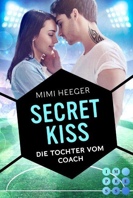 Secret Kiss. Die Tochter vom Coach (Secret-Reihe) - Mimi Heeger