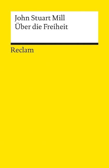 Über die Freiheit - John Stuart Mill