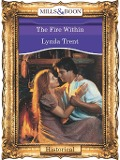 The Fire Within (Mills & Boon Vintage 90s Modern) - Lynda Trent