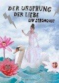 Der Ursprung der Liebe - Liv Strömquist