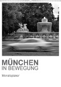 München in Bewegung (Wandkalender 2018 DIN A2 hoch) - Jürgen Fischer