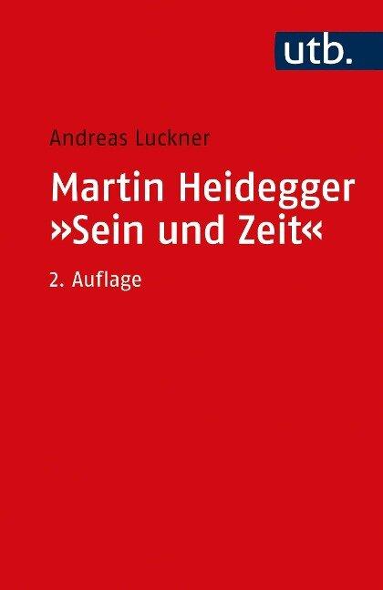 Martin Heidegger: Sein und Zeit - Andreas Luckner
