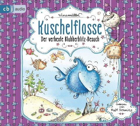 Kuschelflosse 06. Der verhexte Blubberblitz-Besuch - Nina Müller