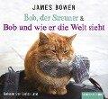 Bob, der Streuner & Bob und wie er die Welt sieht - James Bowen, Michael Marianetti