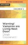 Warning! Vampires Are Living Next Door! - Dinah Capparucci