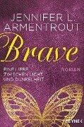 Brave - Eine Liebe zwischen Licht und Dunkelheit. Band 3 - Jennifer L. Armentrout