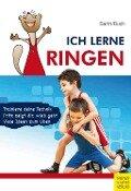 Ich lerne Ringen - Katrin Barth, Lothar Ruch