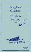 Vor dem Anfang - Burghart Klaußner
