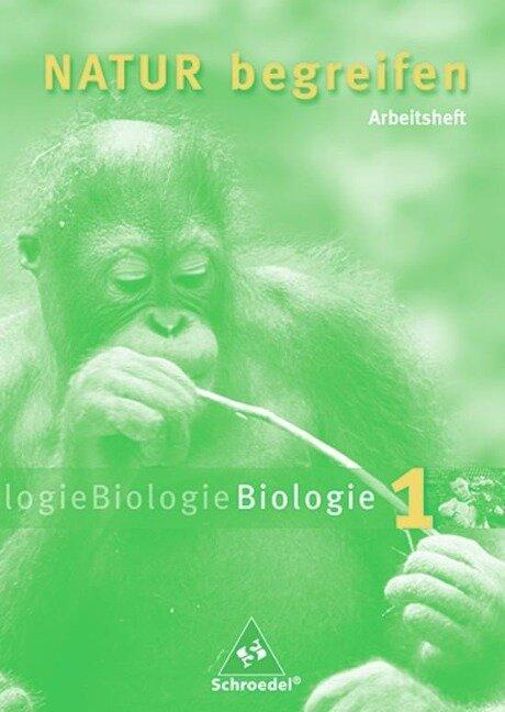 Natur begreifen Biologie 1, Neubearbeitung. 5./6. Schuljahr. Arbeitsheft -